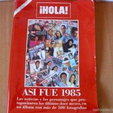 Coleccionismo de Revista Hola: REVISTA HOLA ESPECIAL ASI FUE 1985 ISABEL PANTOJA EL YIYO ISABEL PREYSLER CAROLINA MONACO. Lote 55381008