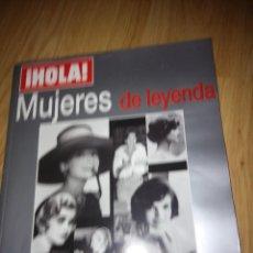 Coleccionismo de Revista Hola: EXTRA REVISTA HOLA, MUJERES DE LEYENDA, 427 PAG. CON MILES DE FOTOS. Lote 117787239