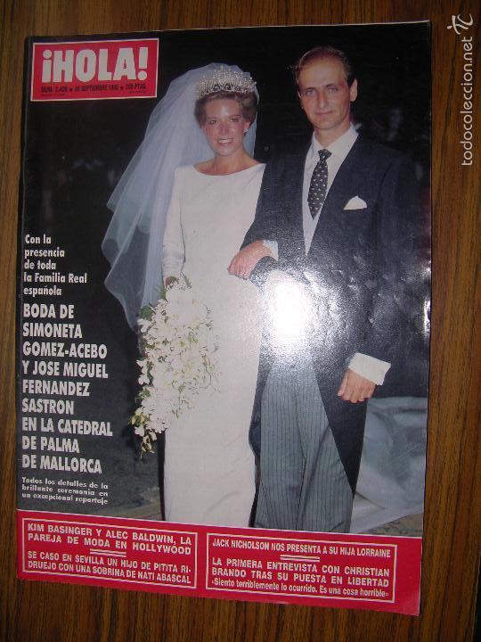 LA50 HOLA Nº 2406 AÑO 1990. BODA DE SIMONETA GOMEZ-ACEBO Y JOSE MIGUEL FERNANDEZ,KIM BASINGER. (Coleccionismo - Revistas y Periódicos Modernos (a partir de 1.940) - Revista Hola)