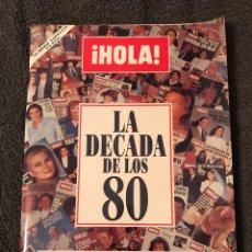 """Coleccionismo de Revista Hola: """"HOLA"""" # LA DECADA DE LOS 80 """" EDICIÓN ESPECIAL. Lote 85877908"""