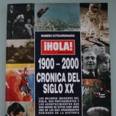 Coleccionismo de Revista Hola: NUMERO EXTRAORDINARIO REVISTA HOLA 1900 2000 CRONICA DEL SIGLO XX - LAS MEJORES IMÁGENES VER SUMARIO. Lote 139784713