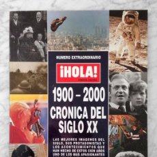 Coleccionismo de Revista Hola: HOLA - NUMERO EXTRAORDINARIO - 1900-2000 - CRONICA DEL SIGLO XX. Lote 110245839