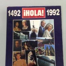 Coleccionismo de Revista Hola: ¡HOLA!, ESPECIAL 1492-1992, ESPAÑA 92, TODOS LOS ACONTECIMIENTOS DE UN AÑO IRREPETIBLE. Lote 115550599