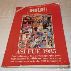 Coleccionismo de Revista Hola: HOLA NUMERO ESPECIAL ANUARIO (ASI FUE 1985). Lote 116970939