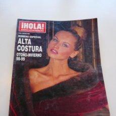 Coleccionismo de Revista Hola: REVISTA HOLA EXTRAORDINARIO ESPECIAL MODA ALTA COSTURA OTOÑO INVIERNO 98-99 ADRIANA. Lote 117212323