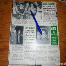 Collezionismo di Rivista Hola: RECORTE DE PRENSA : LOLA FLORES, CELEBRA SU CUMPLEAÑOS ; MARTA SANCHEZ. HOLA, FEBRERO 1988. Lote 117375167