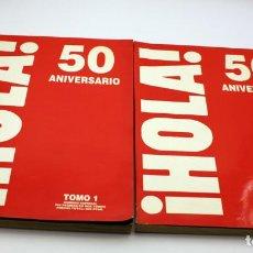 Coleccionismo de Revista Hola: REVISTA HOLA! 50 ANIVERSARIO - LOS 2 TOMOS - NÚMERO ESPECIAL . Lote 139558558