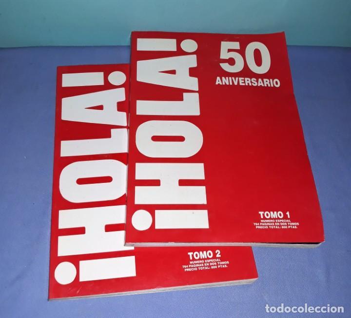 REVISTA HOLA 50 ANIVERSARIO 2 TOMOS EXCELENTE ESTADO ORIGINALES VER FOTOS Y DESCRIPCION (Coleccionismo - Revistas y Periódicos Modernos (a partir de 1.940) - Revista Hola)