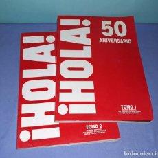 Coleccionismo de Revista Hola: REVISTA HOLA 50 ANIVERSARIO 2 TOMOS EXCELENTE ESTADO ORIGINALES VER FOTOS Y DESCRIPCION. Lote 140640626