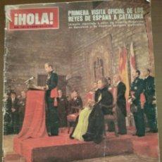 Coleccionismo de Revista Hola: HOLA, PRIMERA VISITA OFICIAL DE LOS REYES DE ESPAÑA A CATALUÑA. Lote 165207877