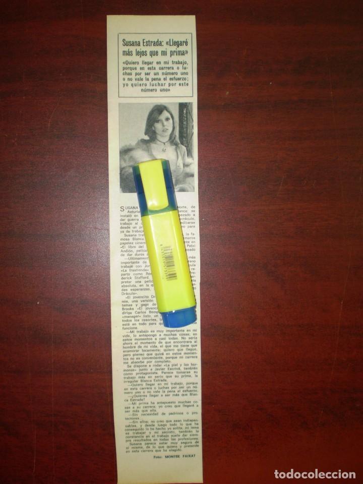 SUSANA ESTRADA LLEGARÉ MÁS LEJOS QUE MI PRIMA - RECORTE- HOLA AÑO 1975- VER DETALLES (Coleccionismo - Revistas y Periódicos Modernos (a partir de 1.940) - Revista Hola)