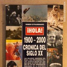 Coleccionismo de Revista Hola: ¡HOLA! NÚMERO EXTRAORDINARIO. 1900-2000 CRÓNICA DEL SIGLO XX.. Lote 168641050