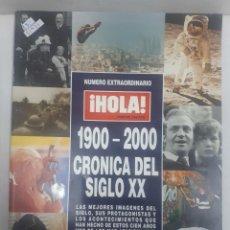Coleccionismo de Revista Hola: 21921 - REVISTA HOLA - NUMERO EXTRAORDINARIO - 1900 - 2000 CRONICA DEL SIGLO XX. Lote 169388920