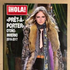 Coleccionismo de Revista Hola: ¡HOLA! NÚMERO EXTRAORDINARIO PRÊT À PORTER OTOÑO-INVIERNO 2016-2017. COMO NUEVA.. Lote 170075334