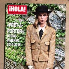 Coleccionismo de Revista Hola: ¡HOLA! NÚMERO EXTRAORDINARIO PRÊT À PORTER OTOÑO-INVIERNO 2014-2015. COMO NUEVA.. Lote 170075557