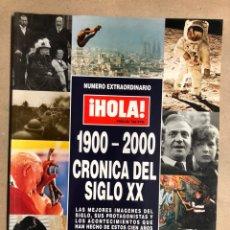 Coleccionismo de Revista Hola: ¡HOLA! NÚMERO EXTRAORDINARIO 1900-2000 CRÓNICA DEL SIGLO XX.. Lote 170076326
