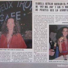 Coleccionismo de Revista Hola: RECORTE REVISTA HOLA Nº 1887 1980 ISABELLA ARTIAGO. PET DEL AÑO. Lote 179253127