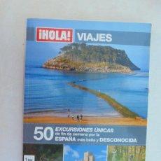 Coleccionismo de Revista Hola: REVISTA ¡HOLA! - VIAJES - 50 EXCURSIONES ÚNICAS - ESPAÑA DESCONOCIDA. . Lote 186335725