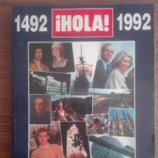 Coleccionismo de Revista Hola: REVISTA ESPECIAL HOLA ESPAÑA 92 TODOS LOS ACONTECIMIENTOS DE UN AÑO IRREPETIBLE 1492 1992 1550G. Lote 208201353