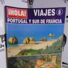 Coleccionismo de Revista Hola: REVISTA HOLA ESPECIAL VIAJES : PORTUGAL Y SUR DE FRANCIA Nº 8. Lote 218625037