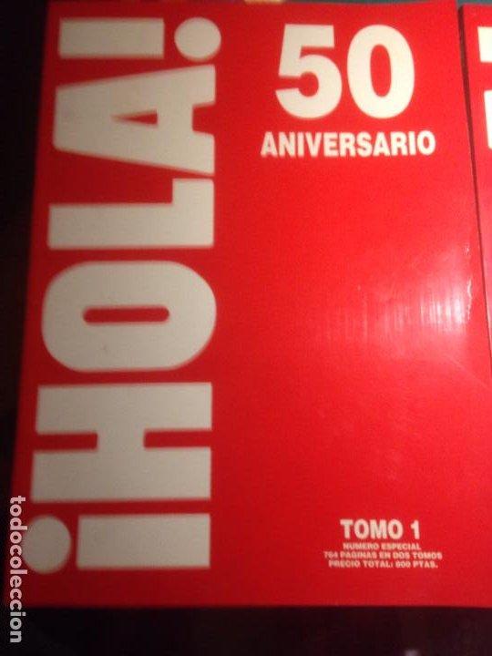 Coleccionismo de Revista Hola: HOLA! 50 ANIVERSARIO - 2 TOMOS -764 PÁGINAS . como nuevos - Foto 2 - 220128430