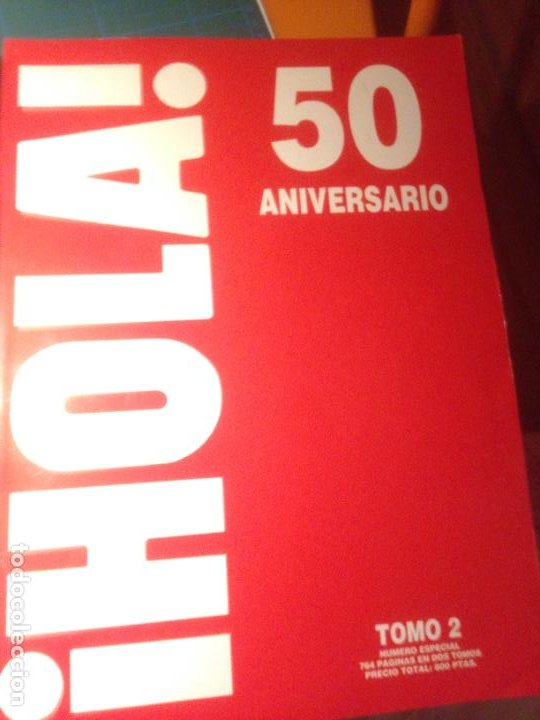 Coleccionismo de Revista Hola: HOLA! 50 ANIVERSARIO - 2 TOMOS -764 PÁGINAS . como nuevos - Foto 3 - 220128430