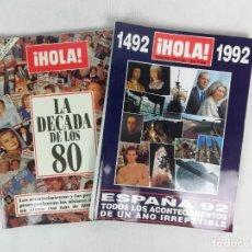 Coleccionismo de Revista Hola: LOTE DE 2 NUMEROS ESPECIALES DE LA REVISTA HOLA -LOS AÑOS 80 - DE 1492 A1992. Lote 222325211