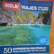 Colecionismo da Revista Hola: HOLA VIAJES REVISTA Nº 19- 50 EXPERIENCIAS INOLVIDABLES PARA HACER UNA VEZ EN LA VIDA. Lote 227053735