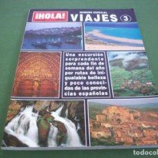 Coleccionismo de Revista Hola: REVISTA HOLA - ESPECIAL VIAJES 3 ( JUNIO 1998 ). Lote 230342500