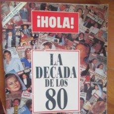 Collectionnisme de Magazine Hola: HOLA REVISTA ESPECIAL -- LA DECADA DE LOS 80 - ACONTECIMIENTO, PERSONAJES 800 FOTOGRAFIAS.. Lote 268157359