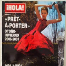 Coleccionismo de Revista Hola: REVISTA ¡HOLA! NÚMERO EXTRAORDINARIO PRET A PORTER OTOÑO-INVIERNO 2006-2007 MODA CAVALLI DIOR. Lote 283680703