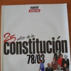 Coleccionismo de Revista Interviú: INTERVIU. EXTRA 25 AÑOS DE CONSTITUCIÓN (1978-2003). CON LOS MEJORES DESNUDOS Y NOTICIAS.. Lote 39455644