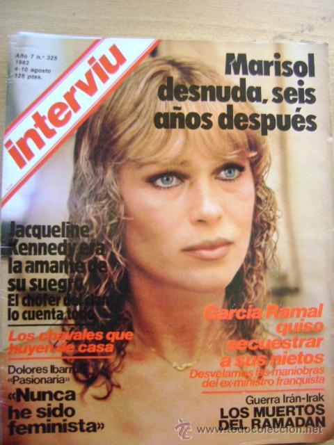 Revista Interviú 1982 Nº 325 Marisol Desnuda Seis Años Después Jackie Kennedy Pasionaria