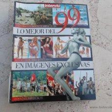Colecionismo da Revista Interviú: INTERVIU LO MEJOR DEL 99 SUPLEMENTO, EN IMAGENES EXCLUSIVAS. Lote 42384236