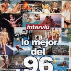 Coleccionismo de Revista Interviú: INTERVIU, LO MEJOR DEL 96. Lote 46566254