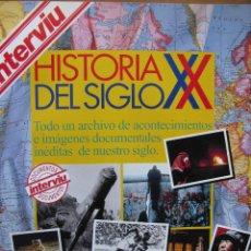 Coleccionismo de Revista Interviú: HISTORIA DEL SIGLO XX. DOCUMENTOS INTERVIU. 132 PÁGS.. Lote 46626011
