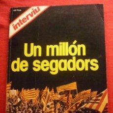 Coleccionismo de Revista Interviú: REVISTA INERVIU -''ESPECIAL DIADA DE CATALUNYA - UN MILLÓN DE SEGADORS '' - AÑO 1977. Lote 50650465