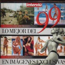Coleccionismo de Revista Interviú: REVISTA INTERVIU - LO MEJOR DEL 99. Lote 53203189