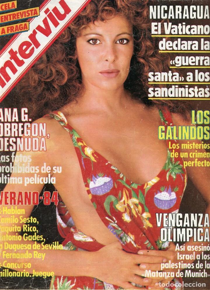 INTERVIU Nº430 1984- ANA G. OBREGON DESNUDA- LOS GALINDOS- ENTREVISTA MANUEL FRAGA-ANTONIO GADES (Coleccionismo - Revistas y Periódicos Modernos (a partir de 1.940) - Revista Interviú)