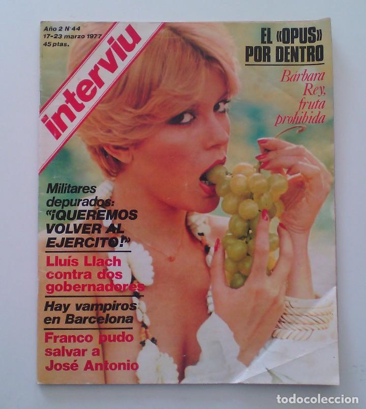 REVISTA INTERVIÚ Nº44. AÑO 1977. BÁRBARA REY. (Coleccionismo - Revistas y Periódicos Modernos (a partir de 1.940) - Revista Interviú)