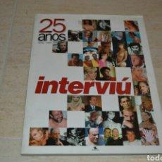 Coleccionismo de Revista Interviú: INTERVIU,25 AÑOS. Lote 103589475