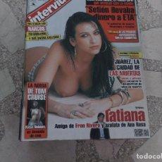 Collectionnisme de Magazine Interviú: INTERVIU Nº 1516,TATIANA, KATIE HOLMES, JUAREZ LA CIUDAD DE LAS MUERTAS,SETIEN LLEVABA DINERO A ETA. Lote 127733487