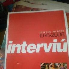Coleccionismo de Revista Interviú: REVISTA INTERVIU ESPECIAL 30 AÑOS 1976-2006. Lote 128151823