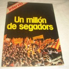 Coleccionismo de Revista Interviú: INTERVIU , UN MILLON DE SEGADORS . ESPECIAL DIADA. 1977. Lote 140265574