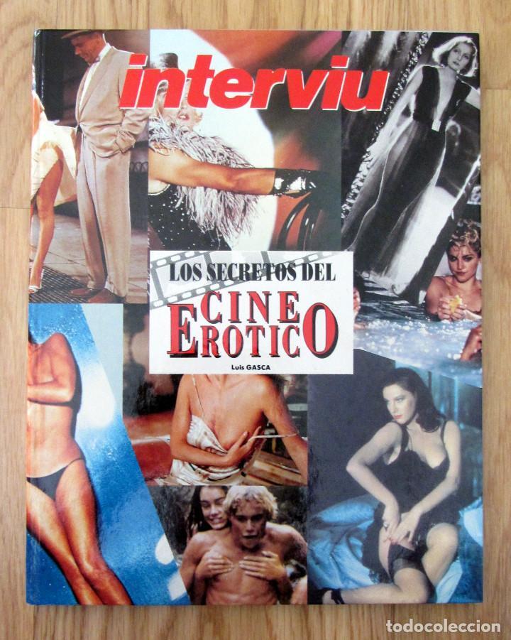 LIBRO INTERVIU LOS SECRETOS DEL CINE EROTICO LUIS GASCA (Coleccionismo - Revistas y Periódicos Modernos (a partir de 1.940) - Revista Interviú)
