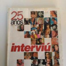 Coleccionismo de Revista Interviú: ESPECIAL INTERVIÚ 25 AÑOS, 1976 AL 2001. Lote 145903778
