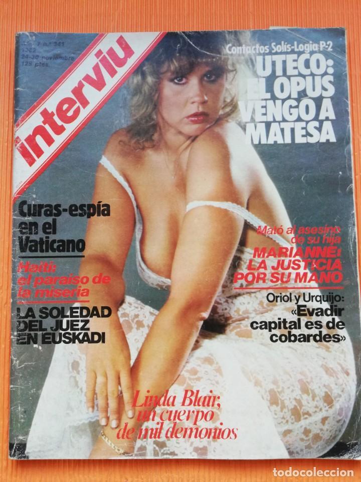 INTERVIÚ Nº 341. LINDA BLAIR (PORTADA), UN CUERPO DE MIL DEMONIOS. NOVIEMBRE 1982 (Coleccionismo - Revistas y Periódicos Modernos (a partir de 1.940) - Revista Interviú)