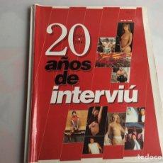 Coleccionismo de Revista Interviú - REVISTA INTERVIU - 20 AÑOS DE INTERVIU 1976 - 1996 - 160288490