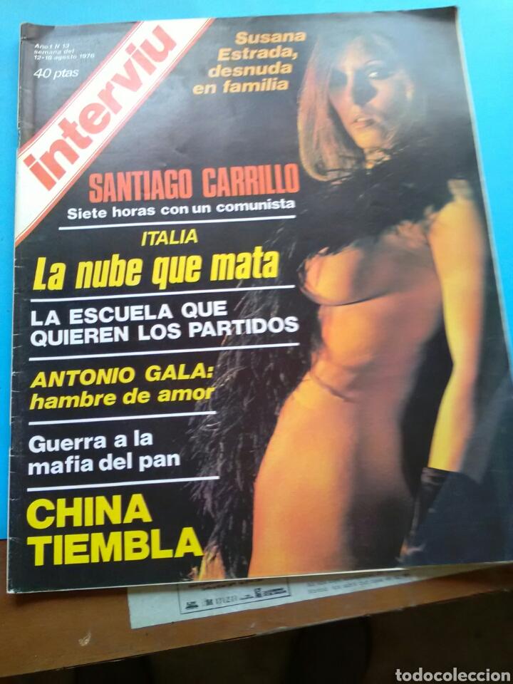 INTERVIU 1976 AÑO 1 N° 13 .SUSANA ESTRADA . CARRILLO .CHINA TIEMBLA . ANTONIO GALA (Coleccionismo - Revistas y Periódicos Modernos (a partir de 1.940) - Revista Interviú)