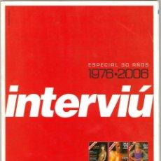 Coleccionismo de Revista Interviú: INTERVIU - ESPECIAL 30 AÑOS (1976-2006). Lote 190771130